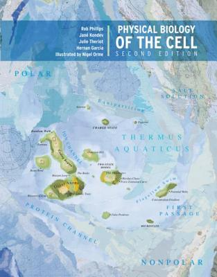 Physical Biology of the Cell By Phillips, Rob/ Kondev, Jane/ Theriot, Julie/ Garcia, Hernan G.