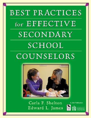 Best Practices For Effective Secondary School Counselors By Shelton, Carla F./ James, Edward L.