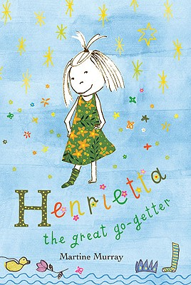 Henrietta the Great Go-Getter By Murray, Martine